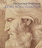 The Learned Draftsman: Edme Bouchardon