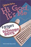 Hi God, It's Me!: E-Prayers for Teenage Boys