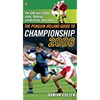 2006 Penguin Ireland Guide To Championship: The All Ireland Hurling And Gaelic Football Championships (Penguin Guide)