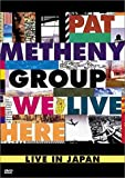 Pat Metheny Group - We Live Here (Live in Japan)