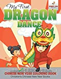 My First Dragon Dance - Chinese New Year Coloring Book | Children's Chinese New Year Books