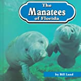 The Manatees of Florida, Bill Lund, 1560655798
