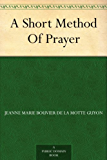 A Short Method Of Prayer