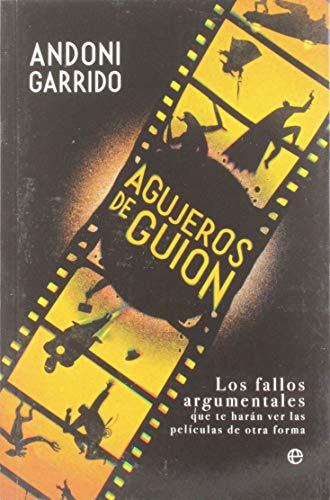 Agujeros de guion: Los fallos argumentales que te harán ver las películas de otra forma por Andoni Garrido