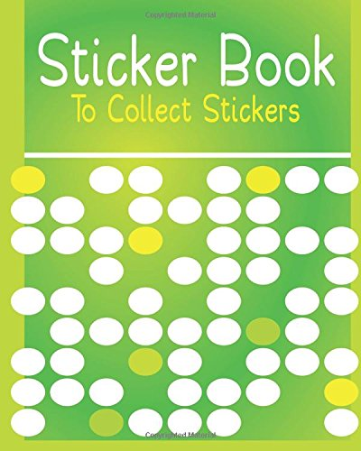 Sticker Book To Collect Stickers: Blank Sticker Book, 8 x 10, 64 Pages