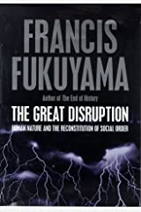The Great Disruption: Human Nature & the Reconstitution of Social Order