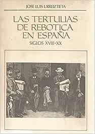 Las tertulias de rebotica en España. Siglo XVIII - siglo XX ...