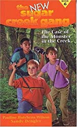 The Case of the Monster in the Creek (New Sugar Creek Gang Books)