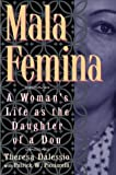 img - for Mala Femina: A Woman's Life s the Daughter of a Don book / textbook / text book