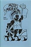 Moses Migrating, Samuel Selvon, 0894107151