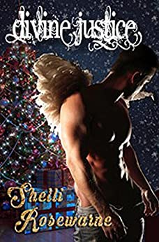 Divine Justice: A Christmas Angel Romance by [Rosewarne, Shelli]