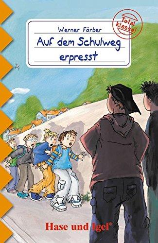 Auf dem Schulweg erpresst: Schulausgabe (Total klasse!)