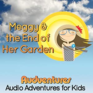 Meggy and the End of Her Garden Audiobook