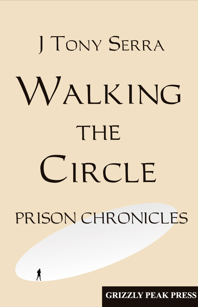 Read Online Walking the Circle - Prison Chronicles ebook