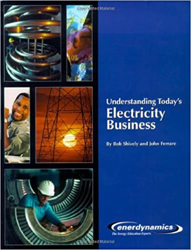 Understanding todays electricity business bob shively john understanding todays electricity business bob shively john ferrare 9780974174419 amazon books fandeluxe Choice Image