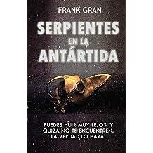 Serpientes en la Antártida (Spanish Edition)