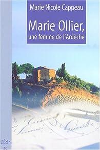 Marie Ollier, une Femme de l'Ardèche par Marie Nicole Cappeau