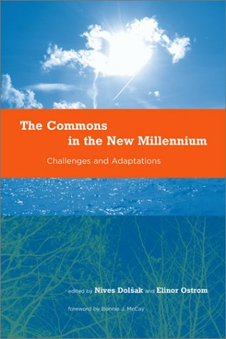 The Commons in the New Millennium: Challenges and Adaptation (Politics, Science, and the Environment)