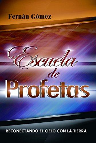 ESCUELA DE PROFETAS: Reconectando el cielo con la Tierra (Spanish Edition)