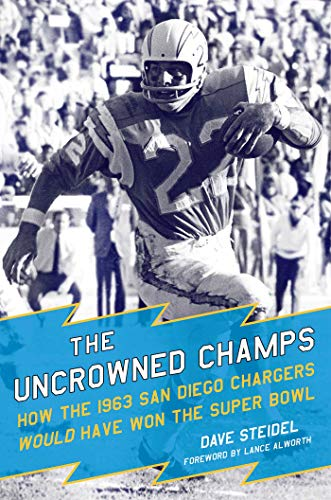 The Uncrowned Champs: How the 1963 San Diego Chargers Would Have Won the Super Bowl (Watch Michigan Game Day Wolverines)