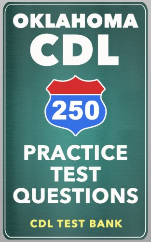 250 Oklahoma CDL Practice Test Questions