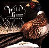 Wild Game Cooking, Judith A. Bosley, 0930809254