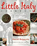 Little Italy Cookbook, David Ruggerio and Melanie Acevedo, 1885183542