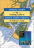 Coastal Charts for Cruising Guide to Coastal North Carolina, Claiborne S. Young, 1565547381