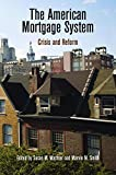 The American Mortgage System : Crisis and Reform, , 0812223276