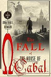 The Fall of the House of Cabal (Johannes Cabal Novels)