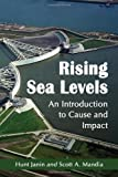 Rising Sea Levels, Hunt Janin and Scott A. Mandia, 0786459565