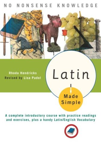 Latin Made Simple: A complete introductory course with practice readings and exercises, plus a handy Latin/English vocabulary