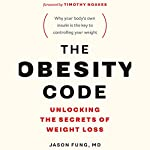 The Obesity Code: Unlocking the Secrets of Weight Loss | Jason Fung