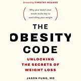 #4: The Obesity Code: Unlocking the Secrets of Weight Loss