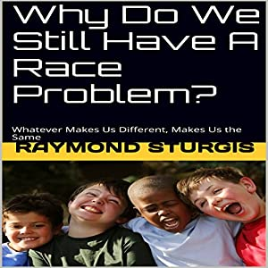 Why Do We Still Have a Race Problem? Audiobook