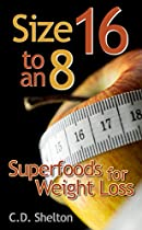 Size 16 To An 8: Superfoods For Weight Loss