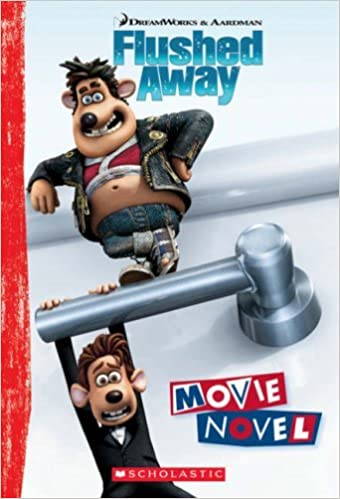 Flushed Away; The Movie Novel by Penny Worms (2006-11-06)