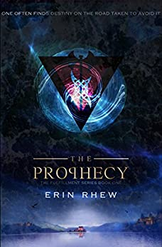 The Prophecy: The Fulfillment Series, Book 1 by [Rhew, Erin]