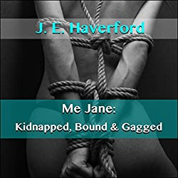 Me Jane: Kidnapped, Bound & Gagged