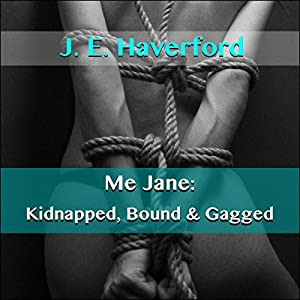 Me Jane: Kidnapped, Bound & Gagged Audiobook