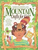 img - for Mountain Crafts for Kids: Nature Craft Projects, Bible Memory Verse Coloring Posters, Reproducible Awards, Certificates, and a Sticker Poster by Neva Hickerson (1992-01-01) book / textbook / text book