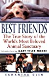 Best Friends: The True Story of the World's Most Beloved Animal Sanctuary, Samantha Glen, 1575667355