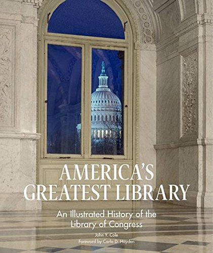 Read Online America's Greatest Library: An Illustrated History of the Library of Congress pdf