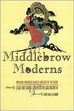 Amazon Com Middlebrow Moderns Popular American Women Writers Of