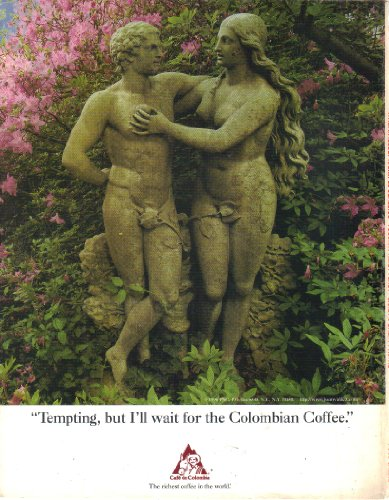 print-ad-1996-cafe-de-colombia-adam-and-eve-advertisement-tempting-but-ill-wait-for-the-columbian-co