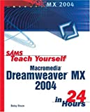 Sams Teach Yourself Macromedia® Dreamweaver® MX 2004 in 24 Hours, Betsy Bruce, 0672325934
