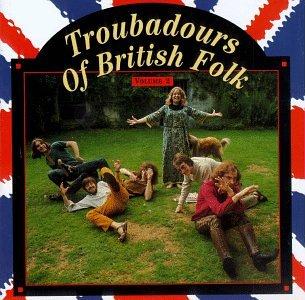 Troubadours Of British Folk, Vol. 2 by Rhino