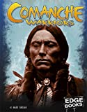Comanche Warriors, Mary Englar, 1429613114