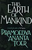 This Earth of Mankind, Pramoedya Ananta Toer, 0688093736