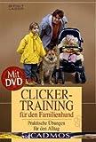 Clickertraining für den Familienhund, mit DVD